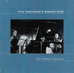 Pete Townshend & Raphael Rudd - The Oceanic Concerts (2001) {Rhino--Eel Pie R2 74289 rec 1979-1980}