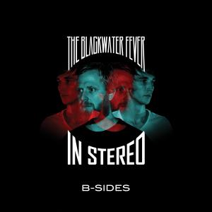 The Blackwater Fever - In Stereo B-Sides (2019)