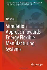 Simulation Approach Towards Energy Flexible Manufacturing Systems (repost)