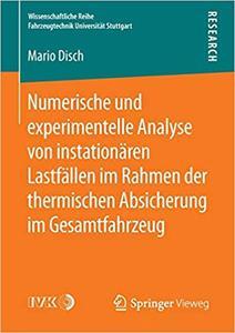 Numerische und experimentelle Analyse von instationären Lastfällen im Rahmen der thermischen Absicherung im Gesamtfahrzeug