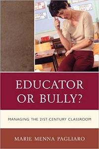 Educator or Bully?: Managing the 21st Century Classroom (Repost)