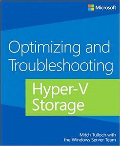 Optimizing and Troubleshooting Hyper-V Storage