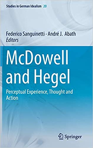 McDowell and Hegel: Perceptual Experience, Thought and Action
