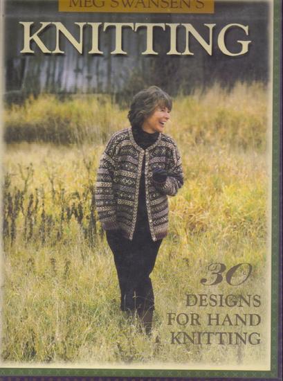 Meg Swansen's Knitting: 30 Designs for Hand Knitting