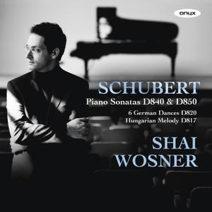 Shai Wosner - Franz Schubert: Piano Sonatas D840 & D850; 6 German Dances D820; Hungarian Melody D817 (2011)