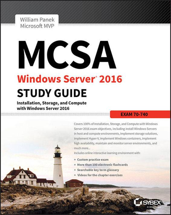 MCSA Windows Server 2016 Study Guide: Exam 70-740