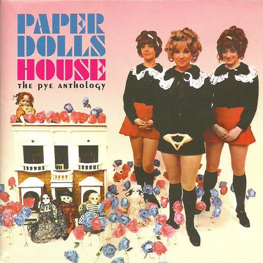 Paper Dolls – Paper Dolls House: The Pye Anthology (2001)