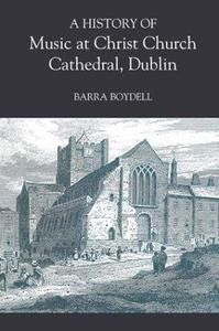 A History of Music at Christ Church Cathedral, Dublin