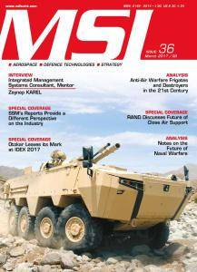 MSI Turkish Defence Review - Issue 36 - March 2017