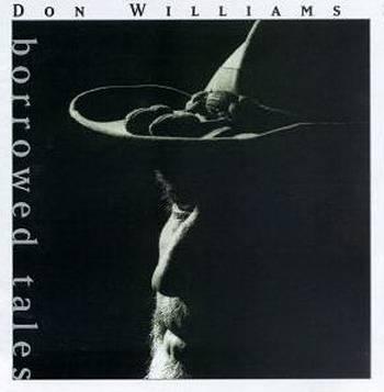 Don Williams - Borrowed Tales
