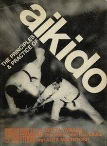 The Principles and Practice of Aikido (Repost)