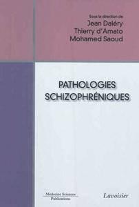 """Jean Daléry, Thierry d'Amato, Mohamed Saoud, """"Pathologies schizophréniques"""""""