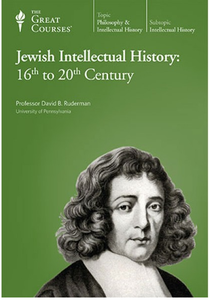 The Great Courses - Jewish Intellectual History: 16th to 20th Century