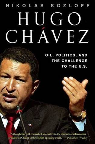 Hugo Chávez: Oil, Politics, and the Challenge to the U.S.