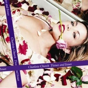 Charlotte Church - Issues and Tissues