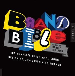 Brand Bible: The Complete Guide to Building, Designing, and Sustaining Brands (repost)