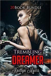 Erotica: Trembling Dreamer (New Adult Romance Bundle)