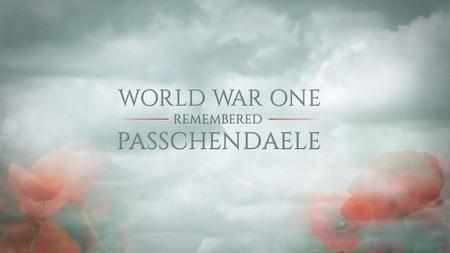 BBC - World War One Remembered: Passchendaele (2017)