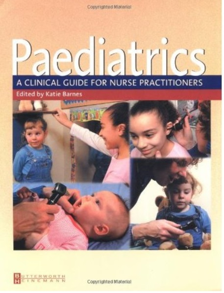 Paediatrics: A Clinical Guide for Nurse Practitioners
