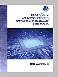HCS12 / 9S12: An Introduction to Software and Hardware Interfacing (2nd Edition)
