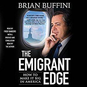 The Emigrant Edge: How to Make It Big in America [Audiobook]