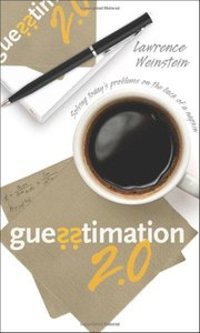 Guesstimation 2.0: Solving Today's Problems on the Back of a Napkin