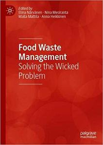 Food Waste Management Solving the Wicked Problem