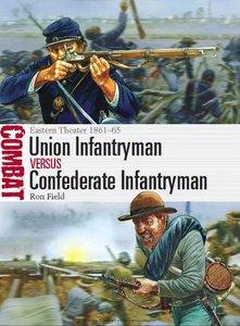 Union Infantryman vs Confederate Infantryman: Eastern Theater 1861–65