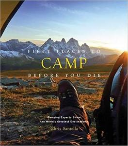 Fifty Places to Camp Before You Die [Repost]