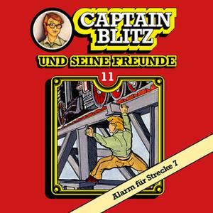 «Captain Blitz und seine Freunde - Folge 11: Alarm für Strecke 7» by Steffen Kent