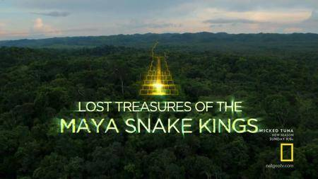 National Geographic - Lost Treasures of The Maya Snake Kings (2017)