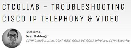 CTCOLLAB - Troubleshooting Cisco IP Telephony & Video