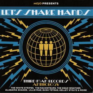 VA - Mojo Presents: Let's Shake Hands - A Third Man Records Anthology (2019)