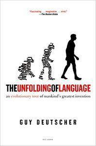 The Unfolding of Language: An Evolutionary Tour of Mankind's Greatest Invention [Repost]