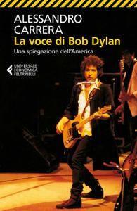 Alessandro Carrera - La voce di Bob Dylan