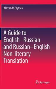 A Guide to English-Russian and Russian-English Non-literary Translation
