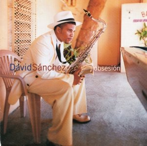 David Sanchez - Obsesion (1998) {Sony}