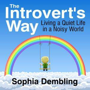 The Introvert's Way: Living a Quiet Life in a Noisy World [Audiobook] {Repost}