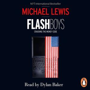 «Flash Boys» by Michael Lewis