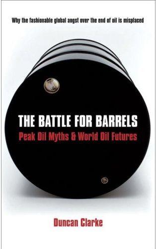 The Battle for Barrels: Peak Oil Myths & World Oil Futures