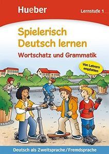Spielerisch Deutsch lernen. Wortschatz und Grammatik. Lernstufe 1: Deutsch als Zweitsprache/Fremdsprache