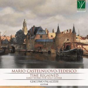 Giacomo Palazzesi - Mario Castelnuovo-Tedesco: Time Regained (Early Works for Solo Guitar) (2019)