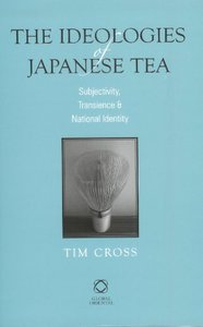 The Ideologies of Japanese Tea (repost)