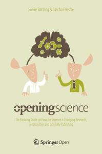 Opening Science: The Evolving Guide on How the Internet is Changing Research, Collaboration and Scholarly Publishing (Repost)
