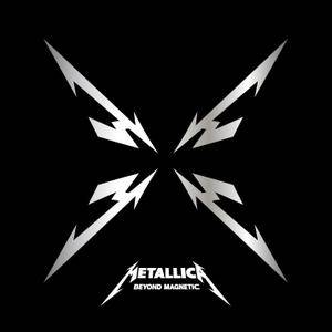 Metallica - Beyond Magnetic (2011/2016) [Official Digital Download]
