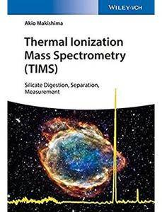 Thermal Ionization Mass Spectrometry (TIMS): Silicate Digestion, Separation, Measurement [Repost]