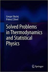 Solved Problems in Thermodynamics and Statistical Physics
