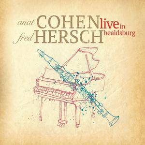 Anat Cohen & Fred Hersch - Live in Healdsburg (2018) {Anzic Records Digital Download}