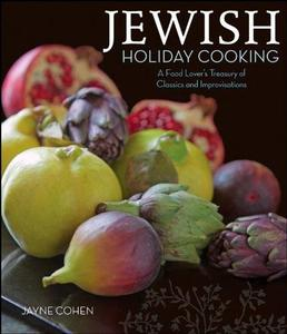 Jewish Holiday Cooking: A Food Lover's Treasury of Classics and Improvisations (Repost)