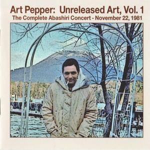 Art Pepper - Unreleased Art, Vol 1: The Complete Abashiri Concert - November 22, 1981 (2006) [repost]